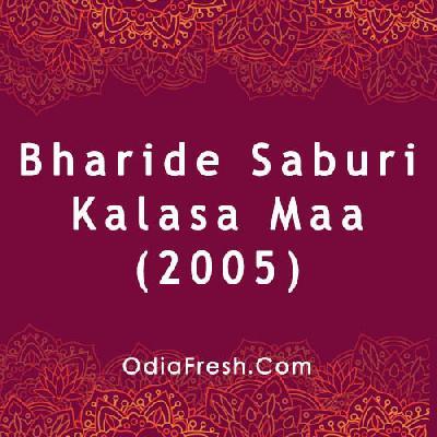 Bharide Saburi Kalasa Maa (2005)