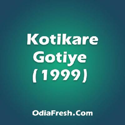 Kotikare Gotiye (1999)