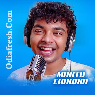 Mantu Chhuria Odia Song 2019