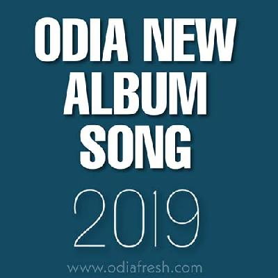 Odia New Album Song 2019