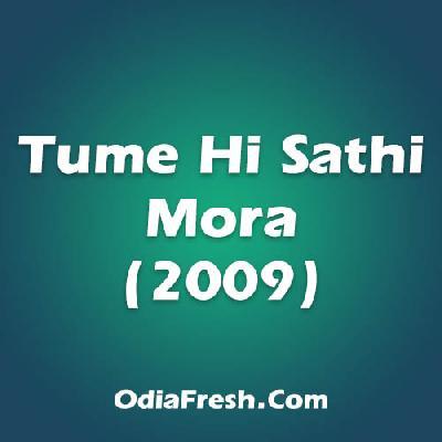 Tume Hi Sathi Mora (2009)