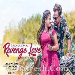 Revenge Love - Jasobant Sagar - New Sambalpuri Song
