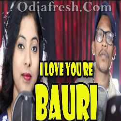 I Love You Re Bauri - Sambalpuri Song