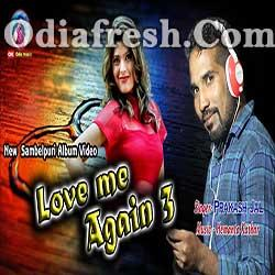 Love Me Again- 3 - New Sambalpuri Song By Prakash Jal