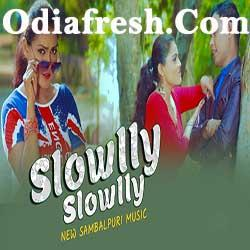 Slowly Slowly - New Sambalpuri Song By Bhuban