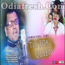 TikTok Queen (Santanu Sahu) New Sambalpuri Song