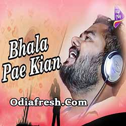 Bhala Pae Kian,New Odia Album Song By Ashutosh Mohanty