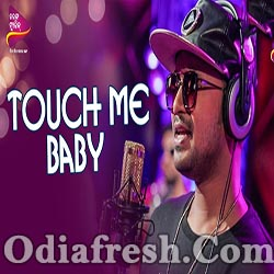 Touch Me Baby (Satyajit) Odia Song