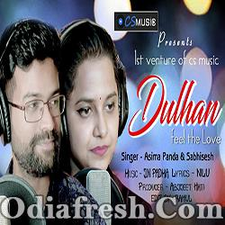 Dulhan (Asima Panda,Sabisesh) Odia Most Romantic Song