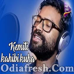 Kemiti Kahibi Kuha - New Odia Song by Sabisesh