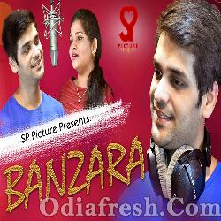 Banzara - Odia Romantic Album Song