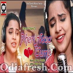 Pheri Aasa Tame (Asima Panda) Odia New Sad Song