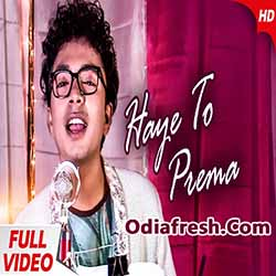 Haye To Prema (Mantu Chhuria) Odia Album Song