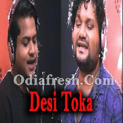 Desi Toka - Odia Song By Humane Sagar, RS Kumar
