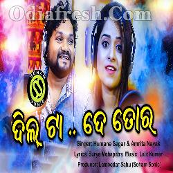 Dil Ta De Tora - Odia New Masti Song