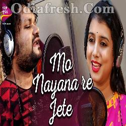 Mo Nayana re Jete - Romantic Song