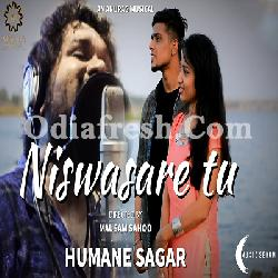 Niswasare tu - Romantic Song By Humane Sagar