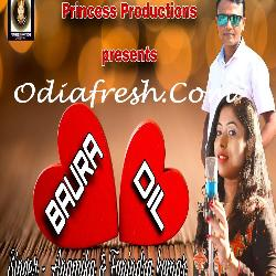 Baura Dil - Odia Romantic Song