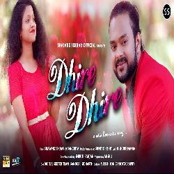 Dhire Dhire - A Love Song
