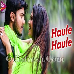 Haule Haule - Romantic Odia Song