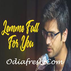 Lemme Fall For You - Odia Song