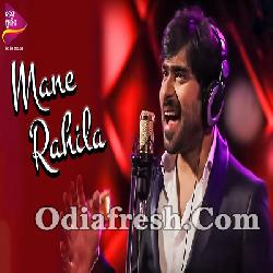 Mane Rahila - Odia Song By Abhijeet Mishra