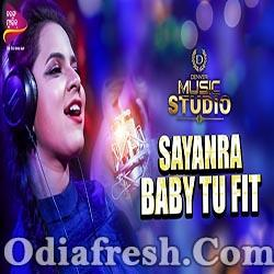 Sayanra-Baby Tu Fit - Romantic Odia Rap Song (Asima Panda, Ansh)